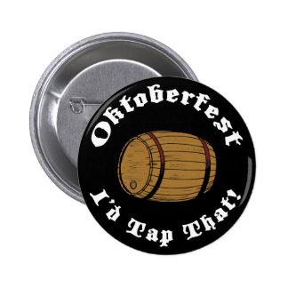 Funny Oktoberfest I'd Tap That Pinback Button