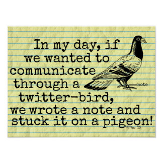 Funny Old Age Twitter Bird Pigeon Poster