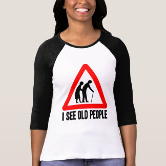 Funny Old Folks Retirement Home Warning Sign T-Shirt