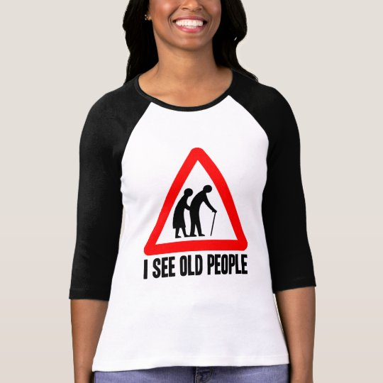 Funny Old Folks Retirement Home Warning Sign T-Shirt