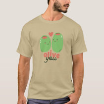 Funny Olive You Foodie Love Graphics Wordplay T-Shirt