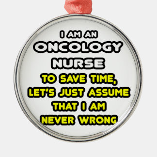 Funny Oncology Nurse T-Shirts and Gifts Metal Ornament