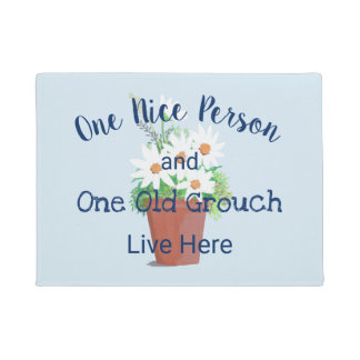 Funny! One Nice Person, One Old Grouch Live Here Doormat
