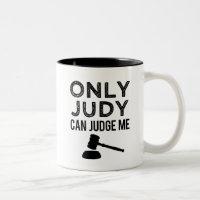Funny Only Judy can Judge me coffee mug