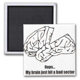 Funny - Oops My brain just hit a bad sector Fridge Magnet