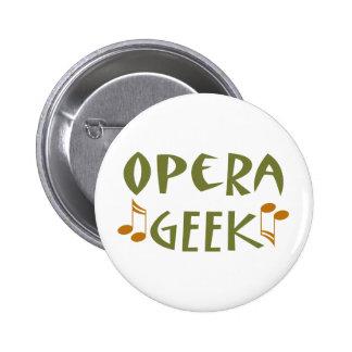 Funny Opera Geek Pinback Button