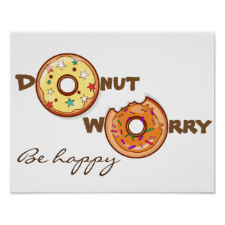 "Funny & optimimistic ""donut worry, be happy"" poster"