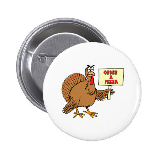 Funny Order A Pizza Thanksgiving Turkey Pinback Button