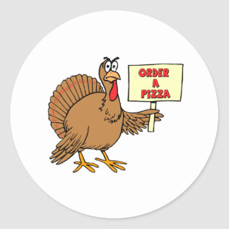 Funny Order A Pizza Thanksgiving Turkey Round Stickers