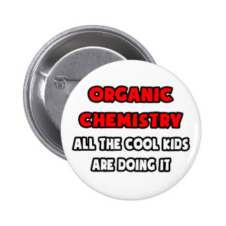 Funny Organic Chemist Shirts and Gifts Buttons