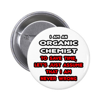 Funny Organic Chemist T-Shirts and Gifts Pinback Button