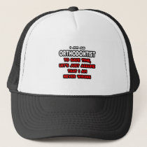 Funny Orthodontist T-Shirts and Gifts Trucker Hat