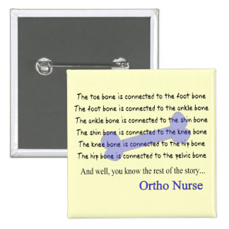 Funny Orthopedic Nurse Gifts Pinback Buttons