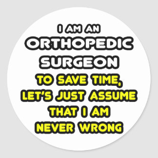Funny Orthopedic Surgeon T-Shirts and Gifts Classic Round Sticker