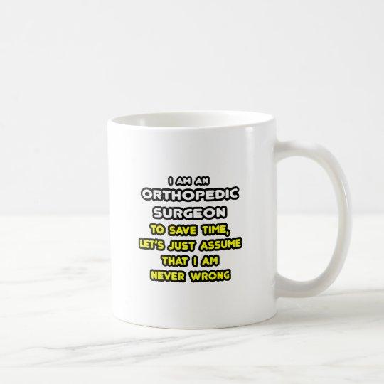 Funny Orthopedic Surgeon T-Shirts and Gifts Coffee Mug