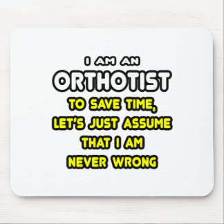 Funny Orthotist T-Shirts and Gifts Mousepad