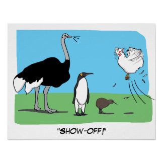 Funny Ostrich Penguin Kiwi Flying Chicken Show Off Poster