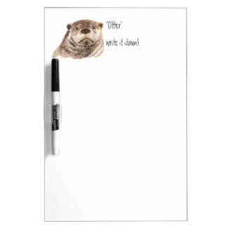 Funny Otter write it down Animal Humor Dry-Erase Whiteboard