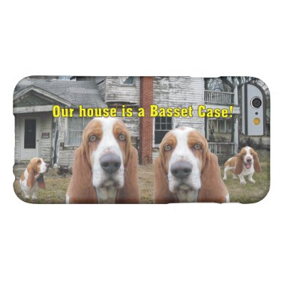 Funny Our House Is A Basset Case! Barely There iPhone 6 Case