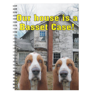 Funny Our House Is A Basset Case! Notebook