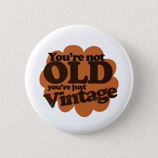 Funny over the hill birthday button