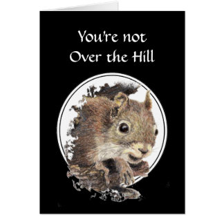 Funny  Over the Hill Birthday Squirrel Card