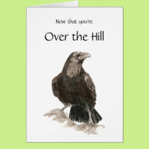 Funny, Over the Hill, Birthday with Raven Card