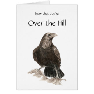 Funny, Over the Hill, Birthday with Raven Greeting Card