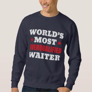 Funny Overqualified Waiter Sweatshirt