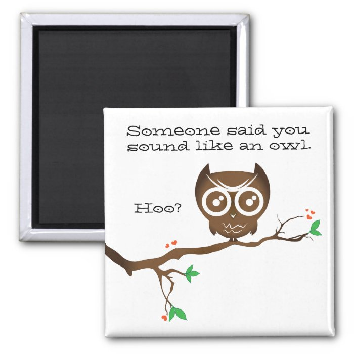 Funny Owl Sayings 2 Inch Square Magnet