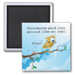 Funny Owl Sayings Refrigerator Magnet