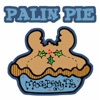 Funny Palin (Moose Berry) Pie Acrylic Cut Out