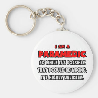 Funny Paramedic .. Highly Unlikely Basic Round Button Keychain