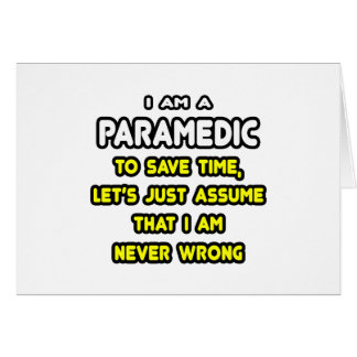 Funny Paramedic T-Shirts and Gifts Greeting Cards