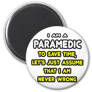 Funny Paramedic T-Shirts and Gifts Magnet