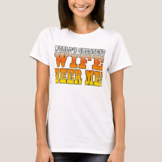 Funny Party Gifts for Wives : Worlds Greatest Wife T-Shirt