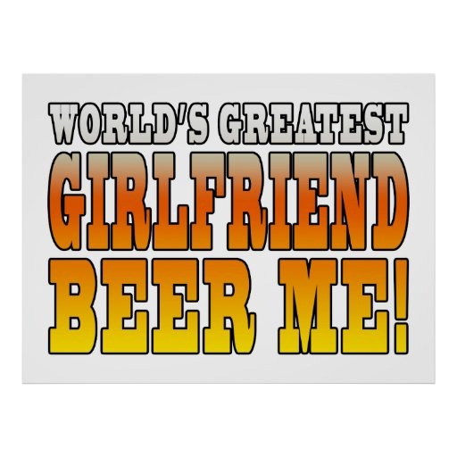 Funny Party Girlfriends Worlds Greatest Girlfriend Poster