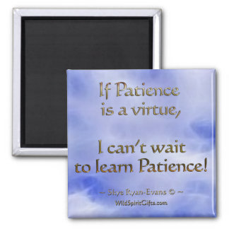 """Funny """"Patience"""" Motivational Magnet"""