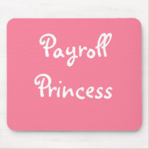 Funny Payroll Female Nickname - Payroll Princess Mouse Pad