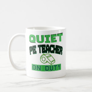 fcbade73821 Funny PE Teacher On Duty Coffee Mug Teachers Gift