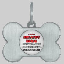 Funny Pediatric Nurse .. Highly Unlikely Pet ID Tags