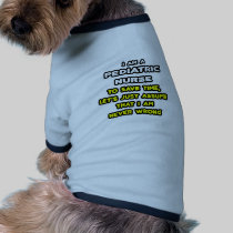Funny Pediatric Nurse T-Shirts and Gifts Dog Shirt