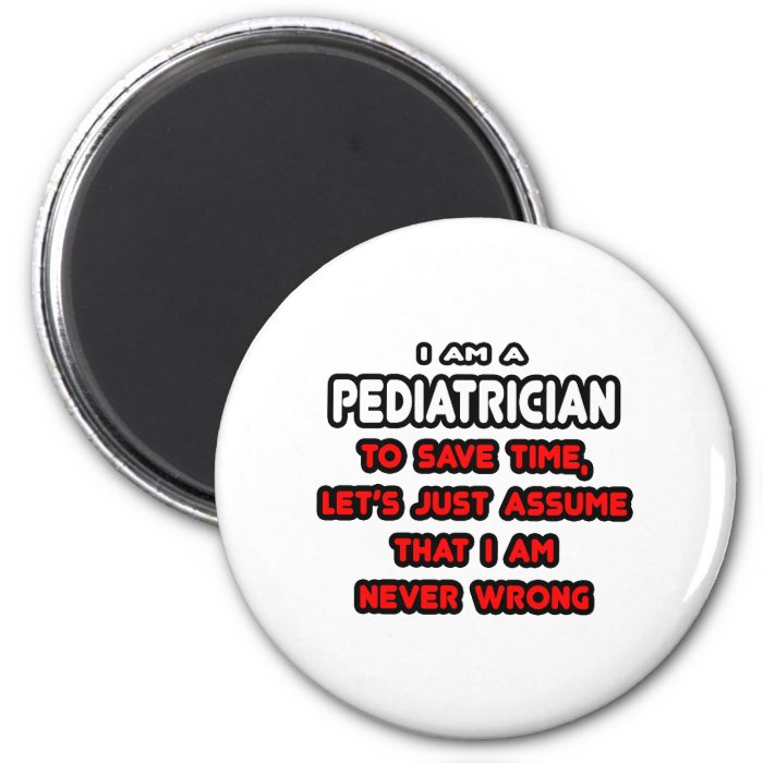 Funny Pediatrician T-Shirts and Gifts 2 Inch Round Magnet