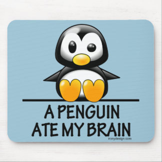 Funny Penguin Ate My Brain Graphic Mouse Pad