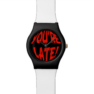 Funny Perpetually Late Person's  Watch