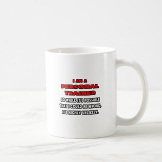 Funny Personal Trainer .. Highly Unlikely Coffee Mug