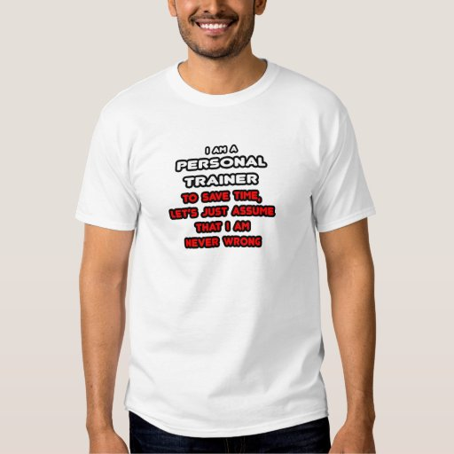 Funny personal trainer t shirts zazzle for Custom personal trainer shirts
