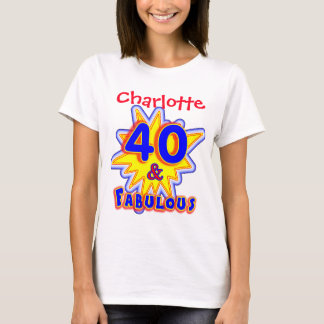 Funny Personalized Fabulous 40th Birthday Novelty T-Shirt