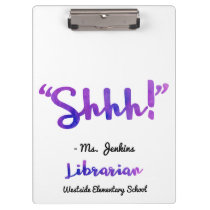 Funny Personalized Shhh! School Librarian Quote Clipboard