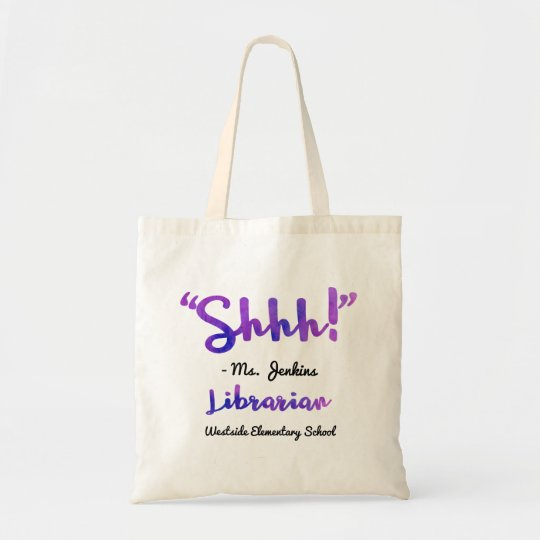 Funny Personalized Shhh School Librarian Quote Tote Bag